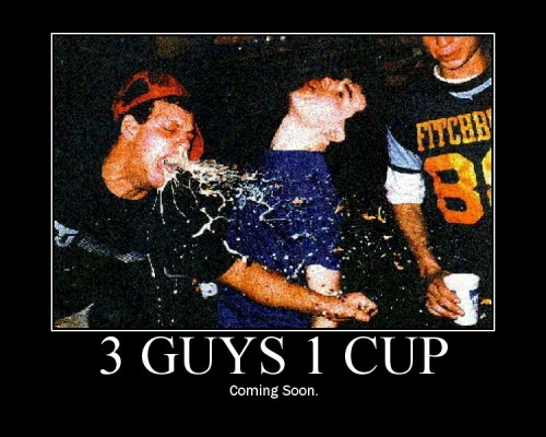 3guys1cup.jpg